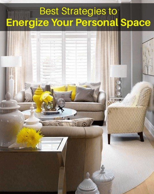 Best Strategies To Energize Your Personal Space