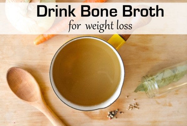 Drink Bone Broth for Weight Loss