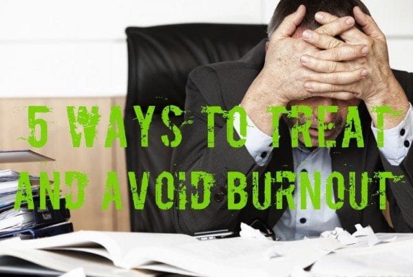 5 Ways To Treat and Avoid Burnout