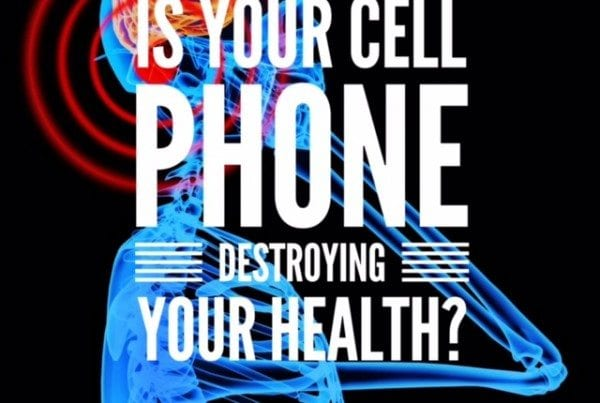 Is Your Cell Phone Destroying Your Health?