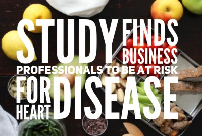 Study Finds Business Professionals to be at Risk for Heart Disease