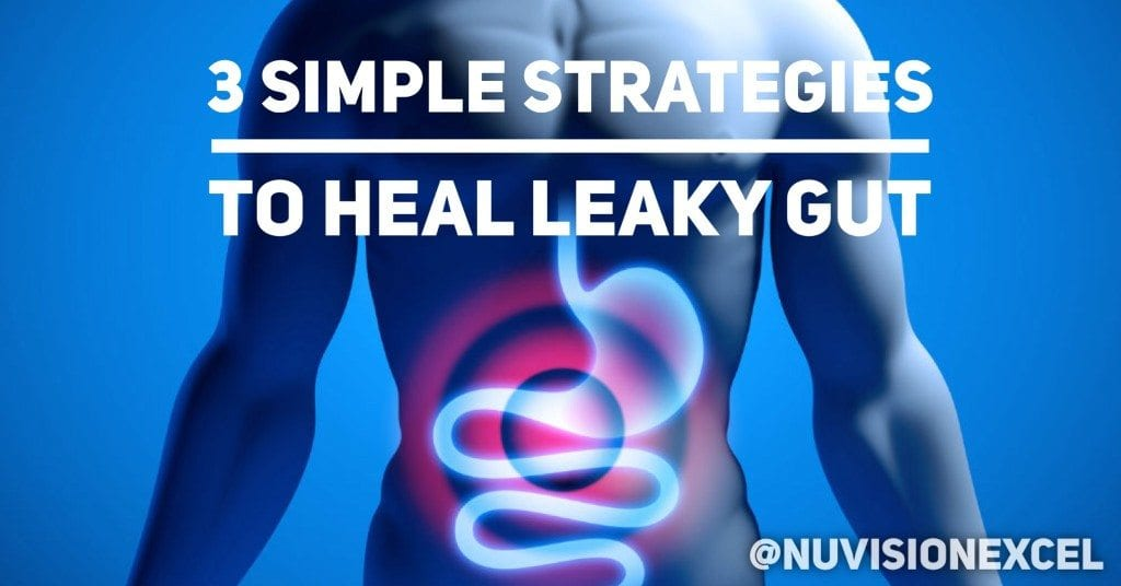 3 simple strategies to heal leaky gut