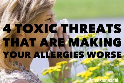 4 Toxic Threats That Are Making Your Allergies Worse