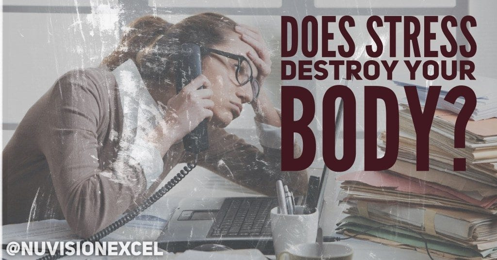 Does Stress Destroy Your Body