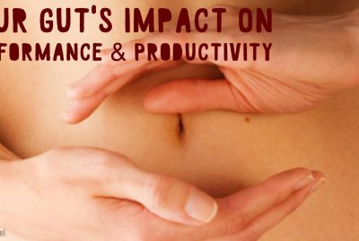 Your Gut Health & Its Impact On Performance & Productivity