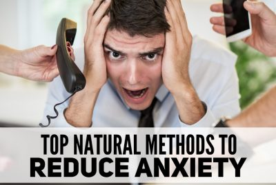 Top Natural Methods to Reduce Anxiety